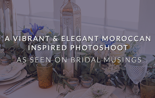 As Seen On Bridal Musings - Summer Warmth - A Vibrant & Elegant Moroccan Inspired Photoshoot
