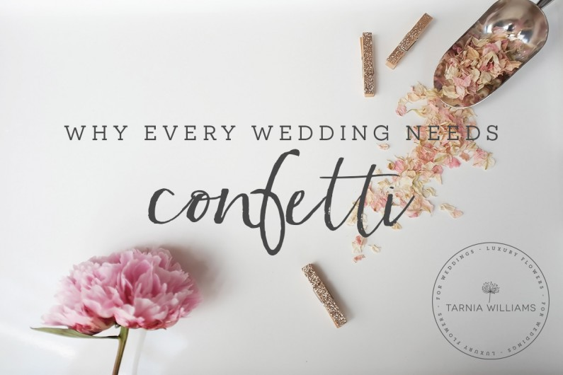 Why Every Wedding Needs Confetti -Tarnia Williams