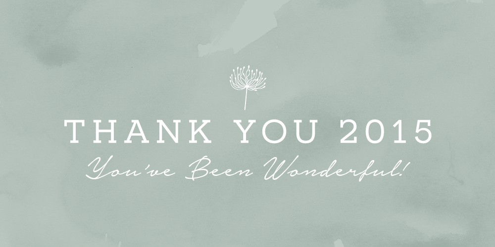 Thank You 2015, You've Been Wonderful – My Review Of The Year
